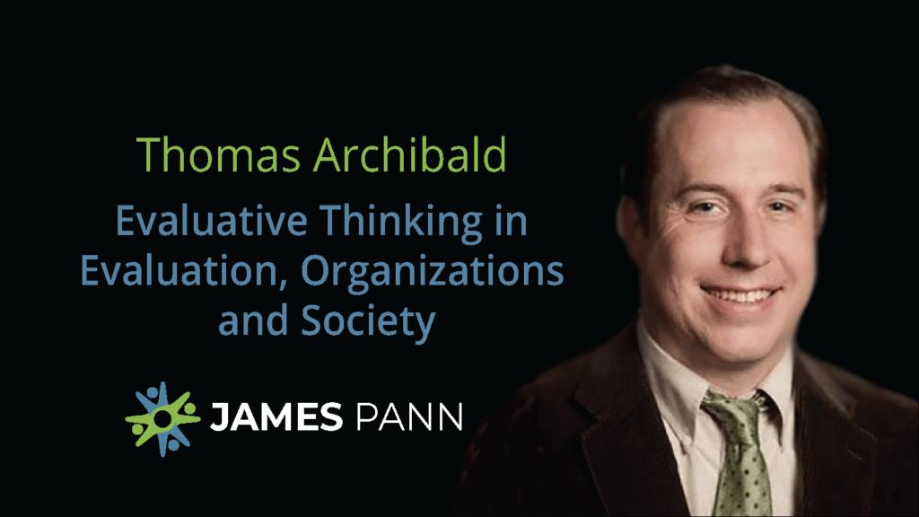 Evaluative Thinking with Thomas Archibald