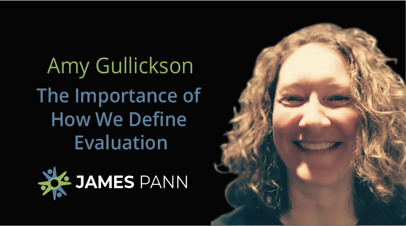 Importance of How We Define Evaluation with Amy Gullickson